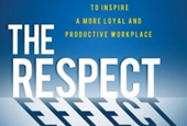 "Read The ""Respect Effect"" to Build Leadership and Profitability"